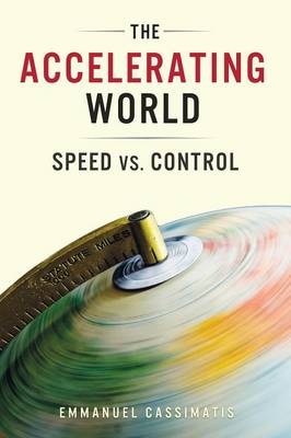 The Accelerating World: Speed vs. control (Paperback)