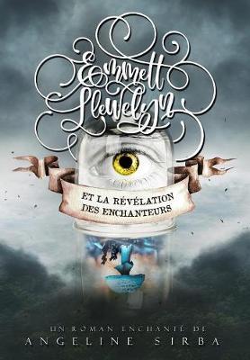 Emmett Llewelyn - Tome 1: La R v lation Des Enchanteurs (2nde  dition) - Emmett Llewelyn 1 (Hardback)