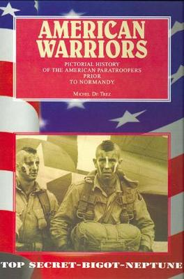 American Warriors: Pictorial History of the American Paratroopers Prior to Normandy (Hardback)