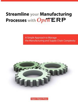 Streamline Your Manufacturing Processes with Openerp (Paperback)