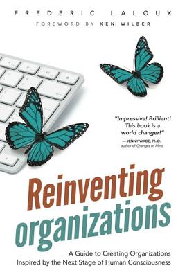 Reinventing Organizations (Paperback)