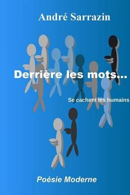 Derriere Les Mots...Se Cachent Les Humains (Paperback)