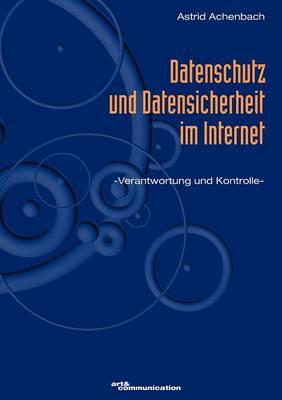 Datenschutz Und Datensicherheit Im Internet (Paperback)