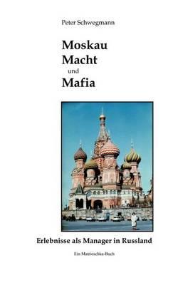 Moskau, Macht Und Mafia (Paperback)