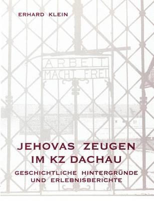 Jehovas Zeugen Im Kz Dachau (Paperback)