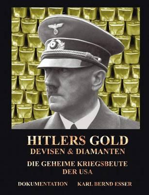 Hitlers Gold, Devisen Und Diamanten (Paperback)