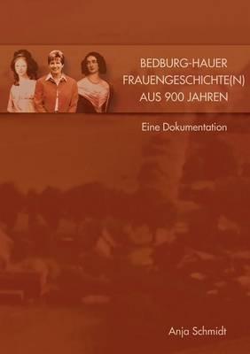 Bedburg-Hauer Frauengeschichte(n) Aus 900 Jahren (Paperback)