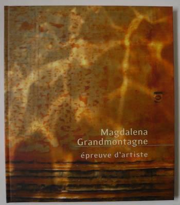 Magdalena Grandmontagne: Epreuve D'Artiste (Hardback)
