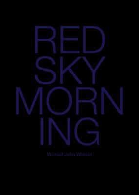Michael John Whelan: Red Sky Morning (Paperback)
