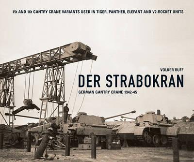 Der Strabokran: German Gantry Crane 1942-45 (Hardback)