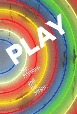 Play: The Frivolous and the Serious (Paperback)