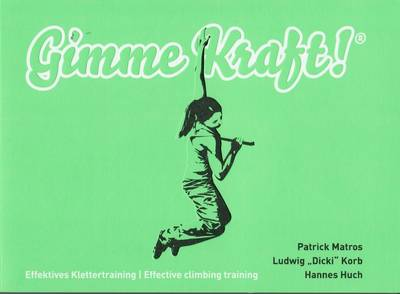 Gimme Kraft: Effective Climbing Training (Paperback)
