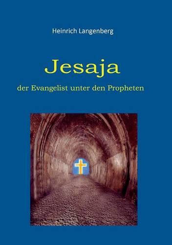 Jesaja - Der Evangelist Unter Den Propheten (Paperback)