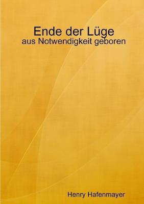 Ende der LYge - aus Notwendigkeit geboren (Paperback)