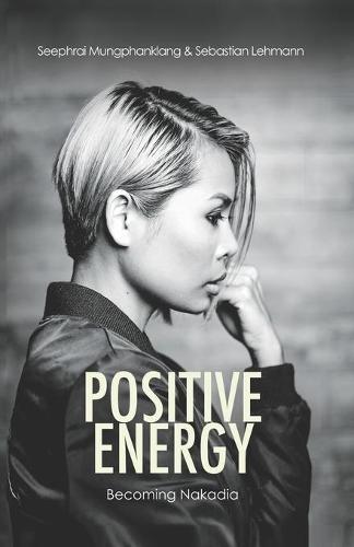 Positive Energy: becoming Nakadia (Paperback)