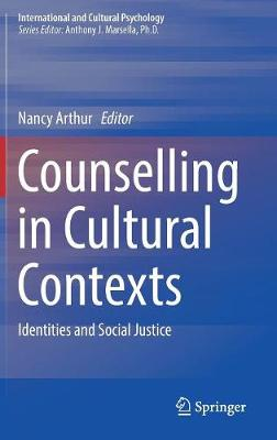 Counselling in Cultural Contexts: Identities and Social Justice - International and Cultural Psychology (Hardback)