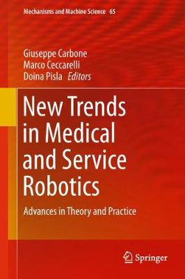 New Trends in Medical and Service Robotics: Advances in Theory and Practice - Mechanisms and Machine Science 65 (Hardback)