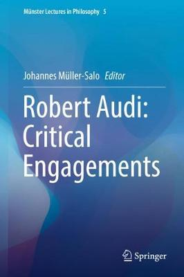 Robert Audi: Critical Engagements - Munster Lectures in Philosophy 5 (Hardback)