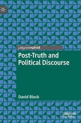 Post-Truth and Political Discourse (Hardback)