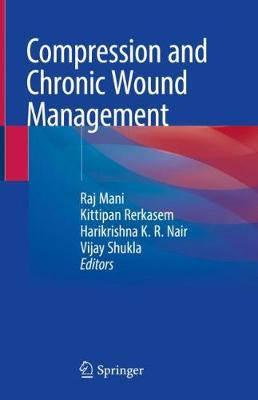 Compression and Chronic Wound Management (Hardback)