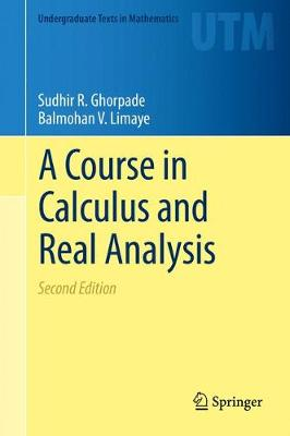 A Course in Calculus and Real Analysis - Undergraduate Texts in Mathematics (Hardback)