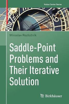 Saddle-Point Problems and Their Iterative Solution - Necas Center Series (Paperback)