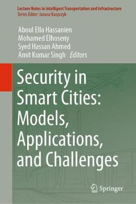 Security in Smart Cities: Models, Applications, and Challenges - Lecture Notes in Intelligent Transportation and Infrastructure (Hardback)