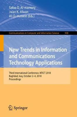 New Trends in Information and Communications Technology Applications: Third International Conference, NTICT 2018, Baghdad, Iraq, October 2-4, 2018, Proceedings - Communications in Computer and Information Science 938 (Paperback)