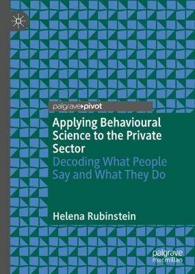 Applying Behavioural Science to the Private Sector: Decoding What People Say and What They Do (Hardback)