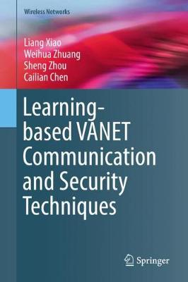 Learning-based VANET Communication and Security Techniques - Wireless Networks (Hardback)