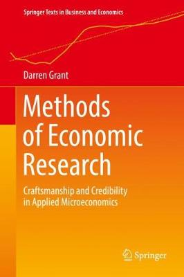 Methods of Economic Research: Craftsmanship and Credibility in Applied Microeconomics - Springer Texts in Business and Economics (Hardback)