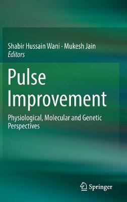 Pulse Improvement: Physiological, Molecular and Genetic Perspectives (Hardback)