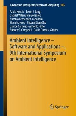 Ambient Intelligence - Software and Applications -, 9th International Symposium on Ambient Intelligence - Advances in Intelligent Systems and Computing 806 (Paperback)