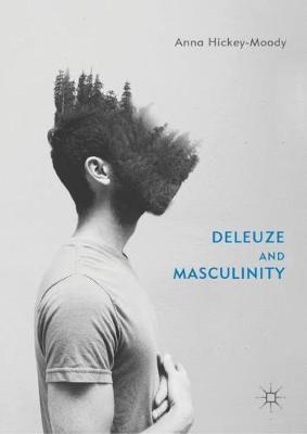 Deleuze and the Pedagogy of Gender: Masculinity and Methodology (Hardback)
