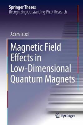 Magnetic Field Effects in Low-Dimensional Quantum Magnets - Springer Theses (Hardback)