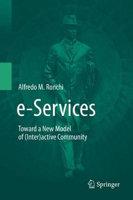 e-Services: Toward a New Model of (Inter)active Community (Hardback)