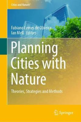 Planning Cities with Nature: Theories, Strategies and Methods - Cities and Nature (Hardback)
