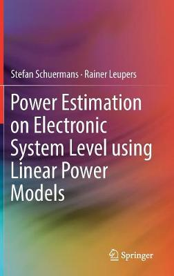 Power Estimation on Electronic System Level using Linear Power Models (Hardback)