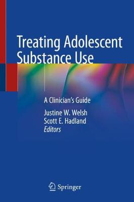 Treating Adolescent Substance Use: A Clinician's Guide (Hardback)