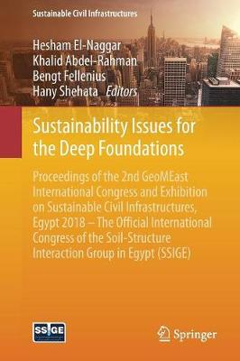 Sustainability Issues for the Deep Foundations: Proceedings of the 2nd GeoMEast International Congress and Exhibition on Sustainable Civil Infrastructures, Egypt 2018 - The Official International Congress of the Soil-Structure Interaction Group in Egypt (SSIGE) - Sustainable Civil Infrastructures (Paperback)