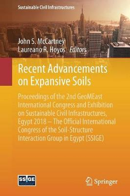 Recent Advancements on Expansive Soils: Proceedings of the 2nd GeoMEast International Congress and Exhibition on Sustainable Civil Infrastructures, Egypt 2018 - The Official International Congress of the Soil-Structure Interaction Group in Egypt (SSIGE) - Sustainable Civil Infrastructures (Paperback)