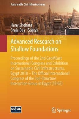 Advanced Research on Shallow Foundations: Proceedings of the 2nd GeoMEast International Congress and Exhibition on Sustainable Civil Infrastructures, Egypt 2018 - The Official International Congress of the Soil-Structure Interaction Group in Egypt (SSIGE) - Sustainable Civil Infrastructures (Paperback)