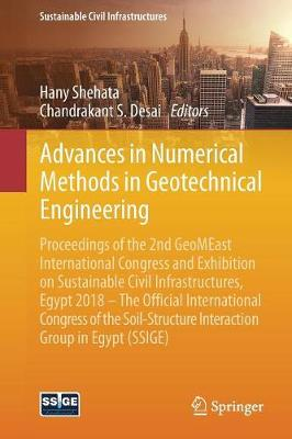 Advances in Numerical Methods in Geotechnical Engineering: Proceedings of the 2nd GeoMEast International Congress and Exhibition on Sustainable Civil Infrastructures, Egypt 2018 - The Official International Congress of the Soil-Structure Interaction Group in Egypt (SSIGE) - Sustainable Civil Infrastructures (Paperback)