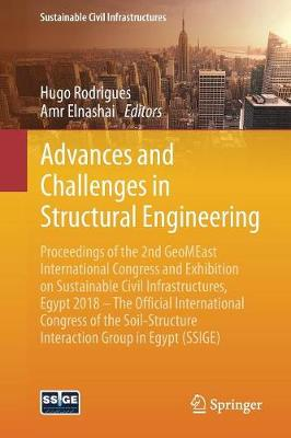 Advances and Challenges in Structural Engineering: Proceedings of the 2nd GeoMEast International Congress and Exhibition on Sustainable Civil Infrastructures, Egypt 2018 - The Official International Congress of the Soil-Structure Interaction Group in Egypt (SSIGE) - Sustainable Civil Infrastructures (Paperback)
