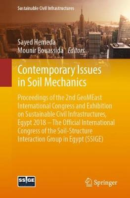 Contemporary Issues in Soil Mechanics: Proceedings of the 2nd GeoMEast International Congress and Exhibition on Sustainable Civil Infrastructures, Egypt 2018 - The Official International Congress of the Soil-Structure Interaction Group in Egypt (SSIGE) - Sustainable Civil Infrastructures (Paperback)