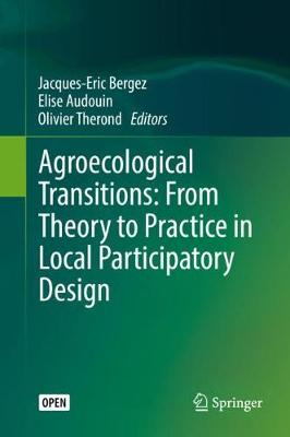Agroecological Transitions: From Theory to Practice in Local Participatory Design (Hardback)