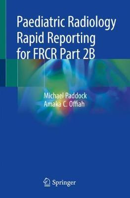 Paediatric Radiology Rapid Reporting for FRCR Part 2B (Paperback)