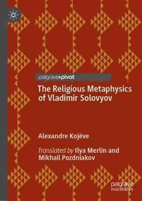 The Religious Metaphysics of Vladimir Solovyov (Hardback)