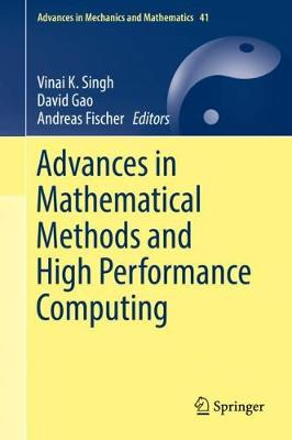 Advances in Mathematical Methods and High Performance Computing - Advances in Mechanics and Mathematics 41 (Hardback)