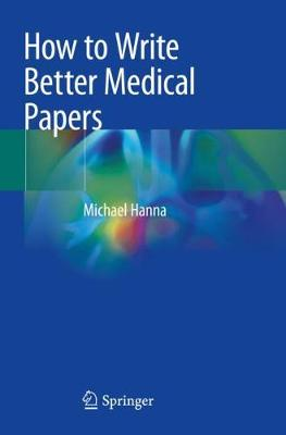 How to Write Better Medical Papers (Paperback)